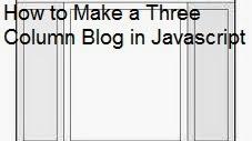 How to Make a Three Column Blog in Javascript : easkme