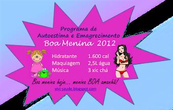 PROGRAMA DE AUTO ESTIMA E EMAGRECIMENTO BOA MENINA 2012