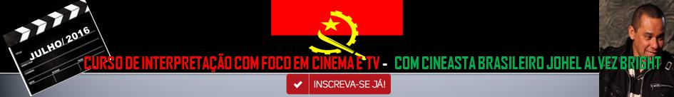 BRASIL PARA ANGOLA - CINEASTA  JOHEL ALVEZ BRIGHT