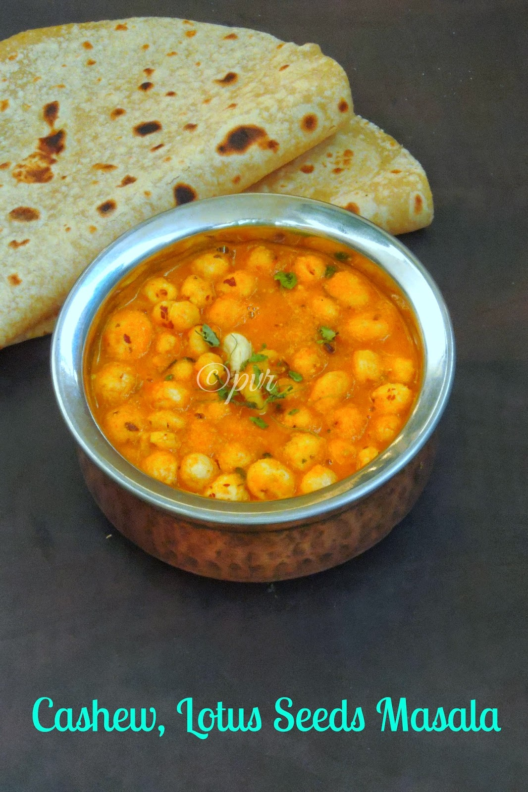 Kaju makhana masala, cashew lotus seeds curry