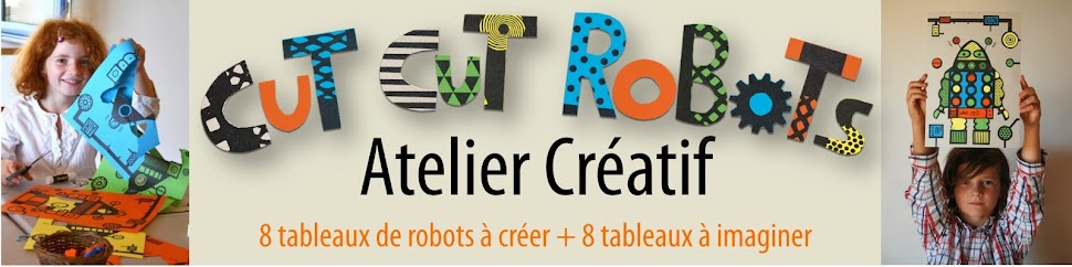 Cut Cut Robots, 8 tableaux de robots rigolos à créer