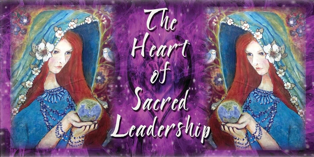The Heart of Sacred Leadership
