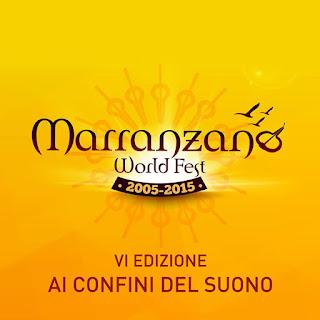 VI EDIZIONE DEL MARRANZANO WORLD FEST