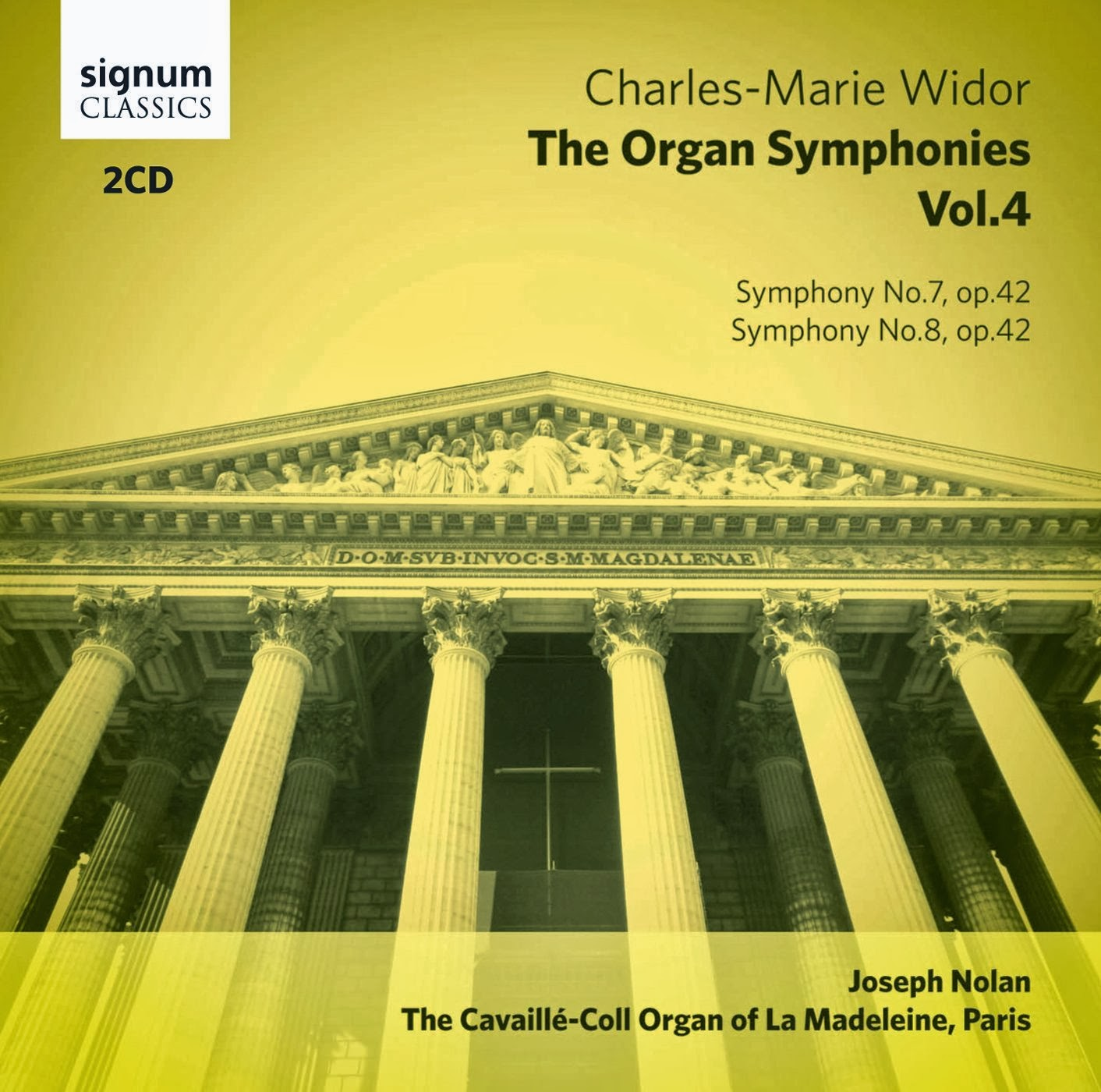 Widor Organ Symphonies vol4: Joseph Nolan: Signum Classics: SIGCD337
