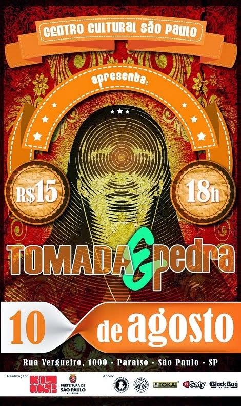 10-08-2014 - TOMADA & PEDRA - São Paulo - SP