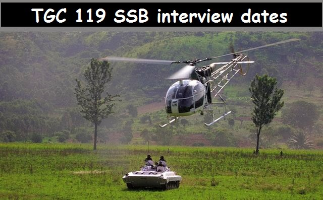 TGC 119 SSB interview dates of Indian Army