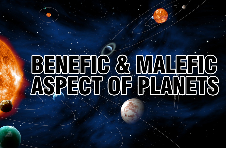 Benefic & Malefic Aspect of Planets