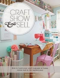 FEATURED IN ...............Craft Show & Sell by Torie Jayne