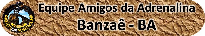 Amigos da Adrenalina :: Banzaê - BA