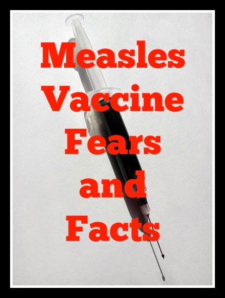 Measles, Vaccines, Fear, and Facts