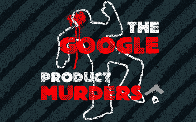 The Google Product Murders