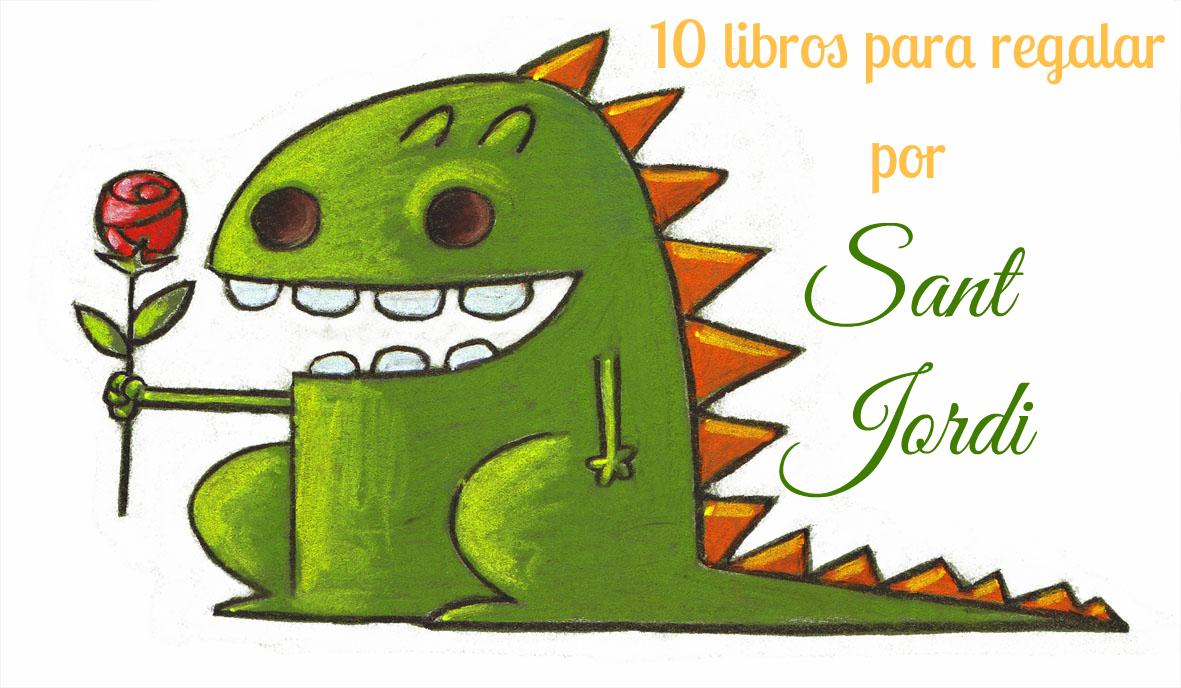 10 libros para regalar por sant jordi mi ventana favorita for Libros para regalar