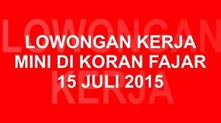 Lowongan Kerja Fajar 15 Juli 2015