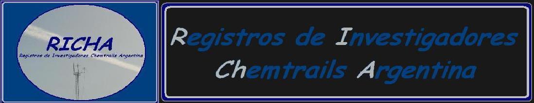 R I CH A - Registros de Investigadores Chemtrails Argentina.