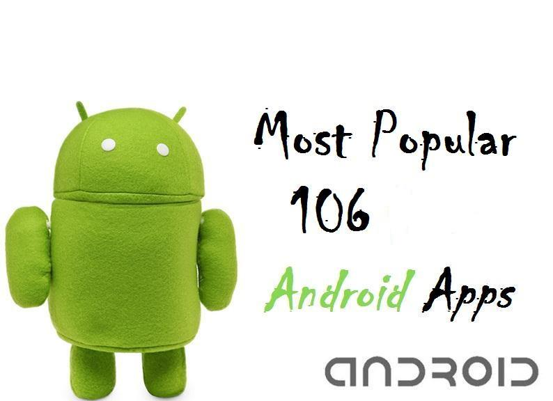 Most Popular 106 Android apps