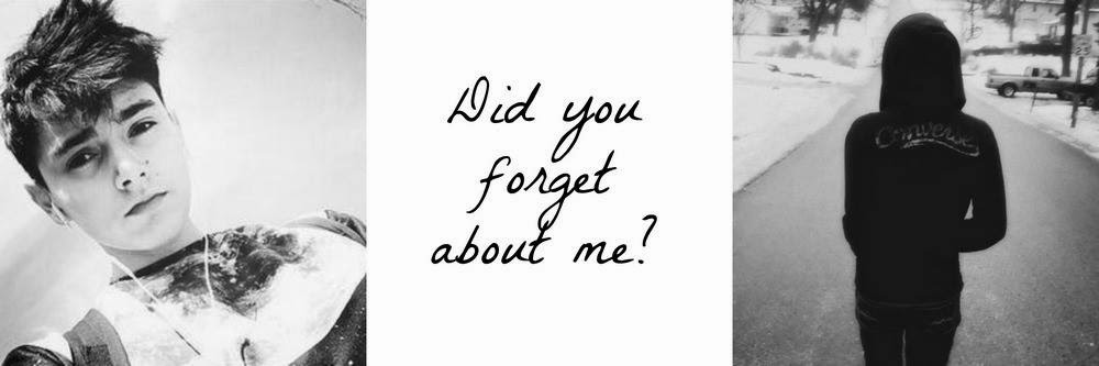 Did you forget about me?