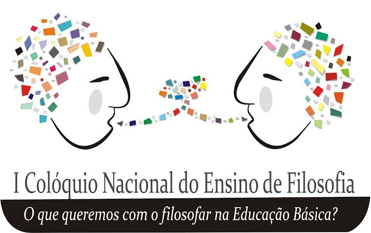 I Colóquio Nacional do Ensino de Filosofia