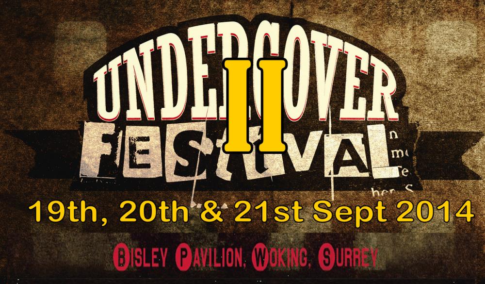 The Undercover Festival - Back for 2014