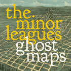 The Minor Leagues: Ghost Maps b/w Please Don't Throw My Love Away