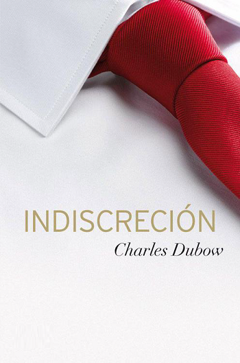Charles Dubow.- Indiscreción