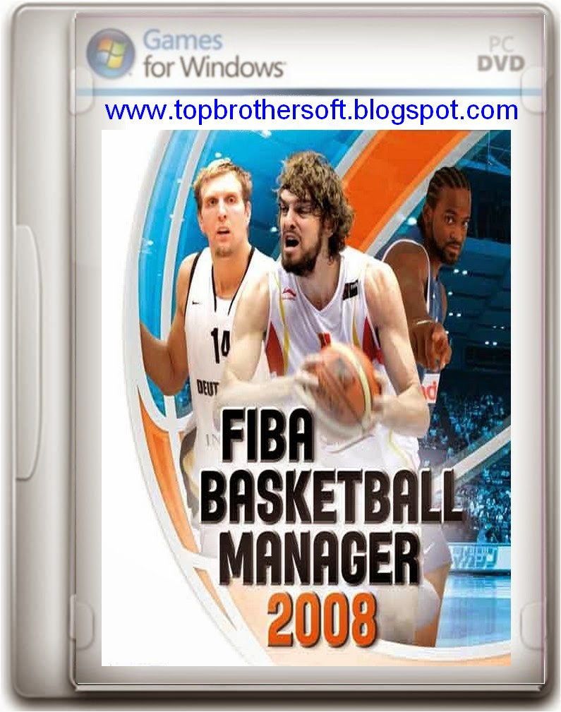 fiba basketball manager 2008 game free download full version for