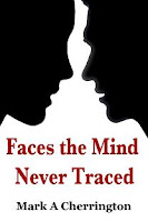 Book Cover Faces The mind never traced by Mark A Cherringon