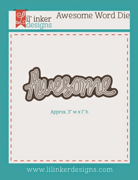 http://www.lilinkerdesigns.com/awesome-word-die/