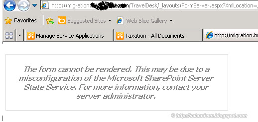 The form cannot be rendered. This may be due to a misconfiguration of the Microsoft SharePoint Server State Service. For more information, contact your server administrator.