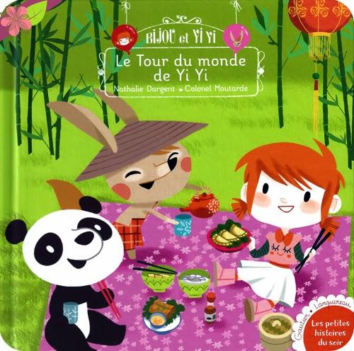 """""""Bijou et Yi Yi : Le tour du monde de Yi Yi"""", Nathalie Dargent et Colonet Moutarde"""