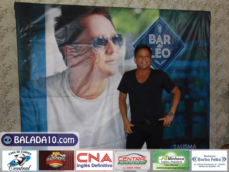 Turnê bar do LEO Leonardo em BARRA DO BUGRES/MT 10/08/2017