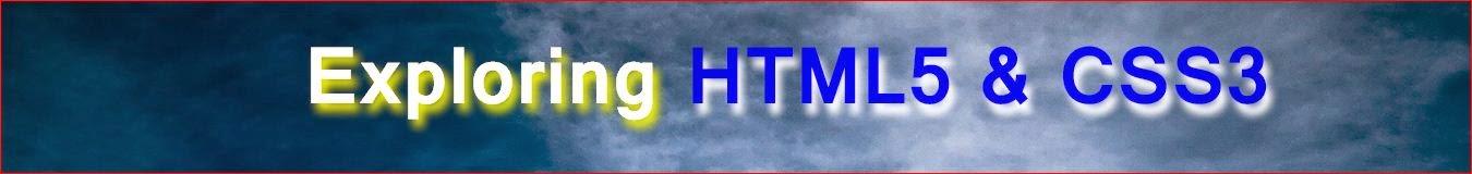 Exploring HTML5 & CSS3