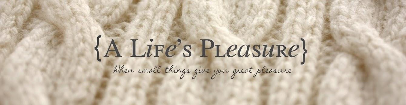 A life's pleasure
