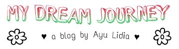 ♡ MY DREAM JOURNEY ♡