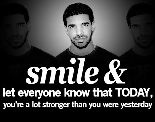 stronger than yesterday drake quote with pic