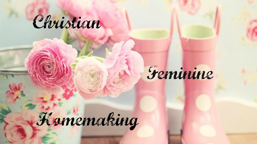 Christian Feminine Homemaking