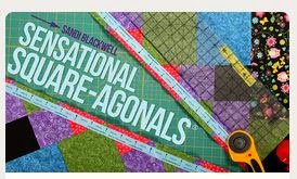 """ Sensational Square-agonals"" Craftsy Class"