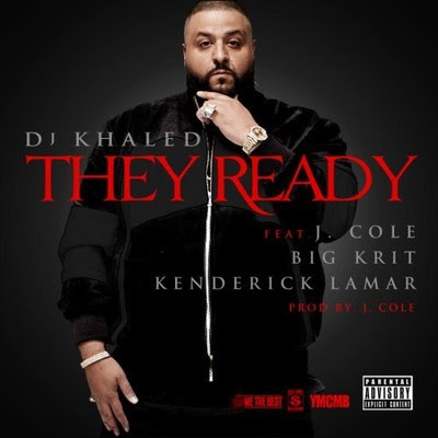 DJ Khaled Ft. J. Cole, Big K.R.I.T, Kendrick Lamar - They Ready