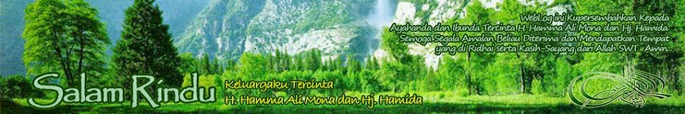 "Salam Rindu untuk Keluargaku yang Tercinta ""H. Hamma Ali Mona dan Hj. Hamida"""