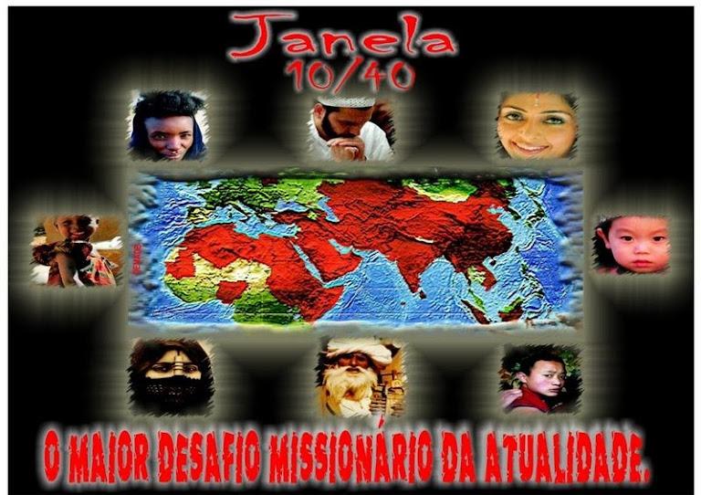 Janela 10/40 O Maior Desafio Missionário da Atualidade.