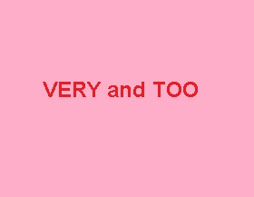 very and too, en ingles, diferencias entre very y too