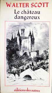 Le château dangereux - Walter Scott