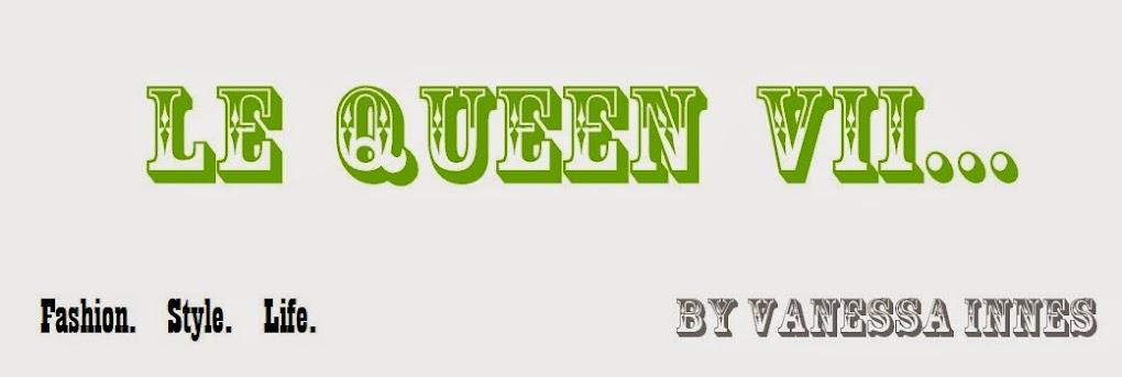 Le Queen VII