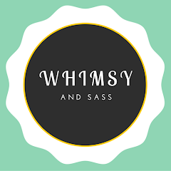 Whimsy and Sass