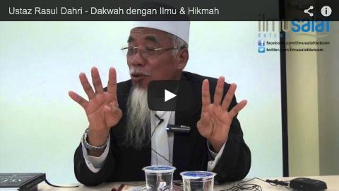 Ustaz Rasul Dahri – Dakwah dengan Ilmu & Hikmah