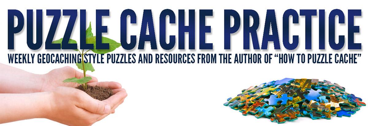 PUZZLE CACHE PRACTICE
