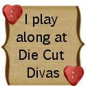 Die Cut Divas Challenge