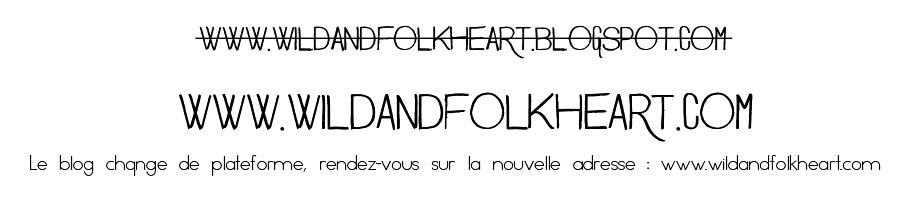 Wild And Folk Heart