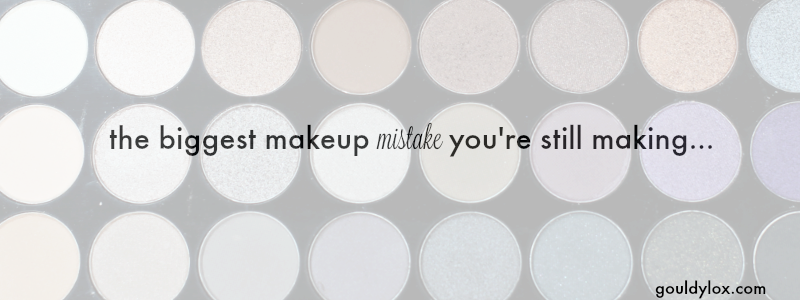 gouldylox.com The Biggest Makeup Mistake You're Still Making