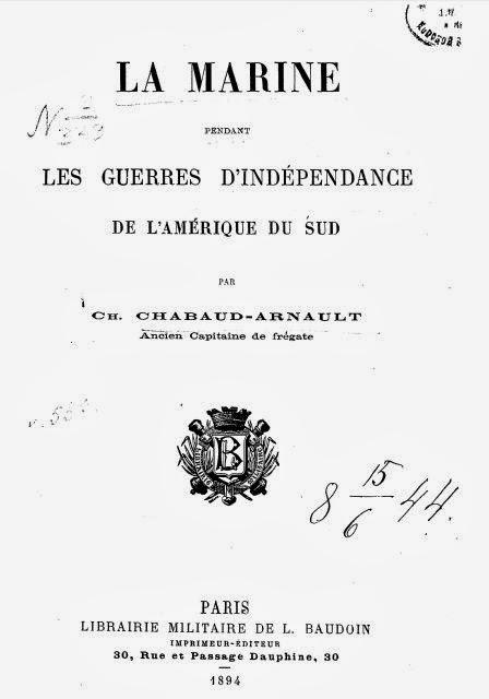 1894- La Marine pendant les guerres d'Independance de l'Amerique du Sud
