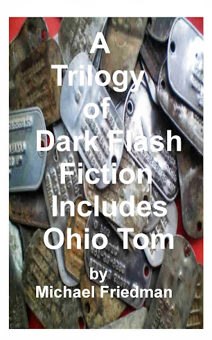 A Trilogy of Dark Flash Fiction includes Ohio Tom